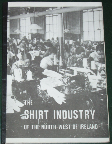 The Shirt Industry of the North-West of Ireland